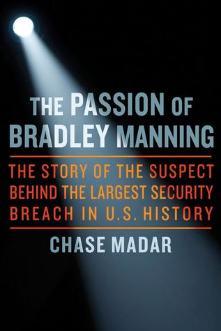 the-passion-of-chelsea-manning-the-story-of-the-suspect-behind-the-largest-security-breach-in-u-s-history
