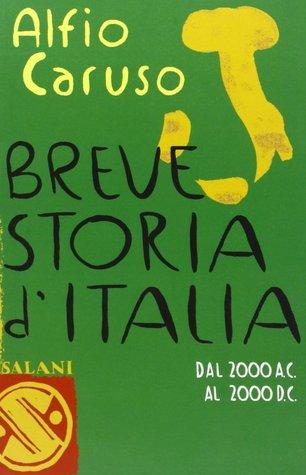 Breve storia d'Italia. Dal 2000 a.C. al 2000 d.C.
