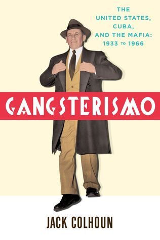 gangsterismo-the-united-states-cuba-and-the-mafia-1933-to-1966