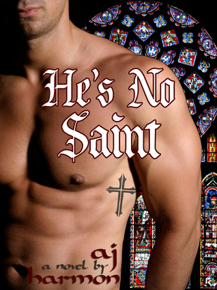 He's No Saint by A.J. Harmon