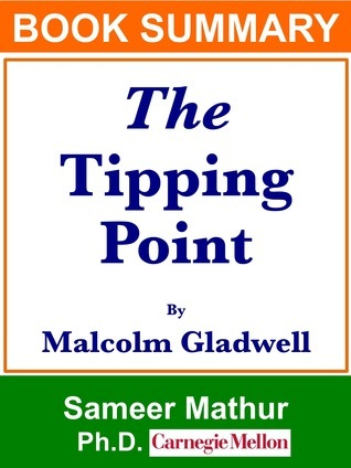 """Summary: """"The Tipping Point"""" by Malcolm Gladwell"""