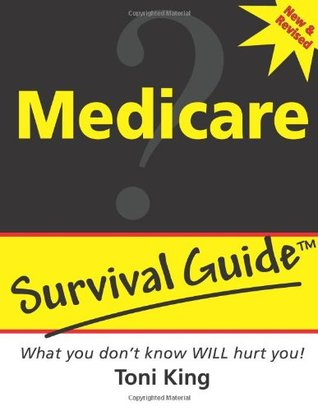 Medicare Survival Guide: What You Don't Know WILL Hurt You!!