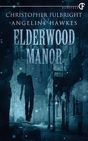Elderwood Manor by Christopher Fulbright