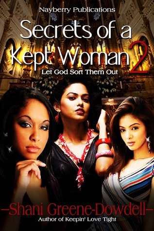 Secrets of a kept woman 2 by Shani Greene-Dowdell