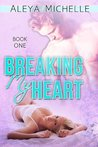 Breaking My Heart (My Heart #1)