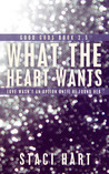 What the Heart Wants (Good Gods #2.5)