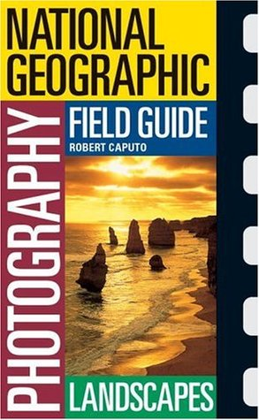 National Geographic Photography Field Guides by Robert Caputo