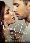 Club Privé: Book III (Club Prive, #3)