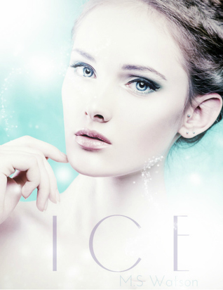 Ice by M.S. Watson