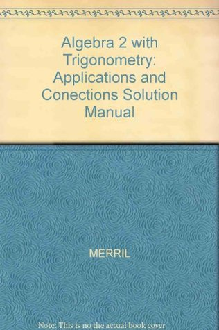 Merrill Algebra, 2: Applications And Connections Solutions Manual