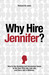 Why Hire Jennifer?  How to ...