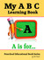 My A B C Learning Book: Pre...
