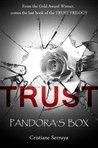 Trust: Pandora's Box (TRUST Trilogy #3; TRUST Universe #6-8)