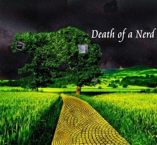 Death of a Nerd : Beginnings and Denial