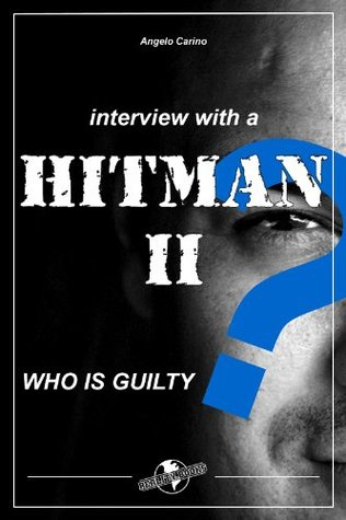 Interview with a Hitman II: Who Is Guilty?