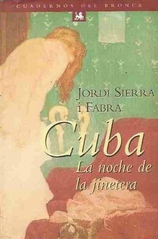 Cuba - La Noche de La Jinetera (Coleccion Cuadernos del bronce)