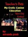 Teacher's Pets / My Canine Erotic Education (Taboo Dog Erotica) [NOOK Book]