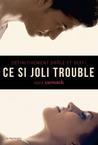 Ce si joli trouble (Ce si joli trouble, #1)