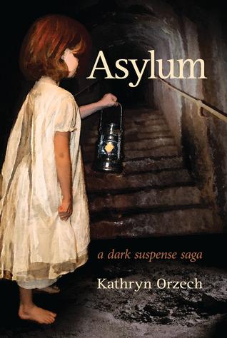 Asylum by Kathryn Orzech