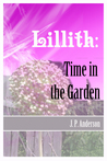 Lillith: Time in the Garden