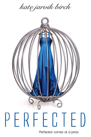 Series Review: Perfected by Kate Jarvik Birch