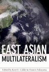 East Asian Multilateralism: Prospects for Regional Stability