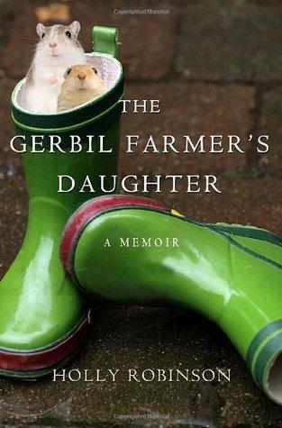 The Gerbil Farmer's Daughter: A Memoir