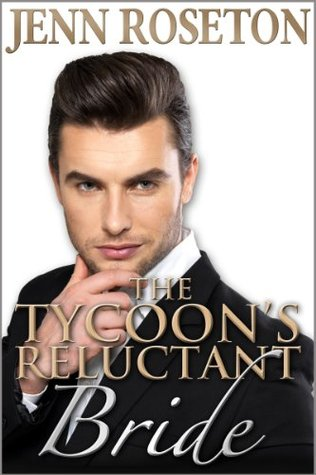 The tycoons reluctant bride by jenn roseton fandeluxe Document