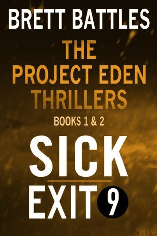 The Project Eden Thrillers Combined Edition Volume 1: Sick and Exit 9