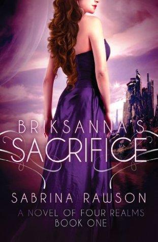 Briksanna's Sacrifice: A Novel of Four Realms: Book One