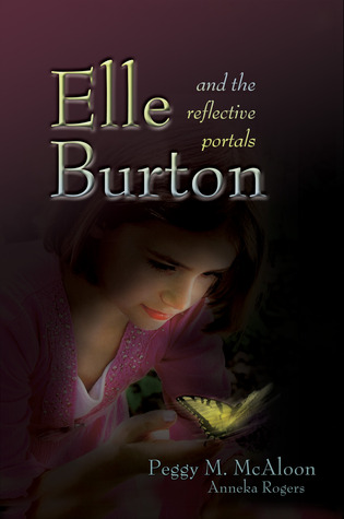 Elle Burton and the Reflective Portals by Peggy M. McAloon