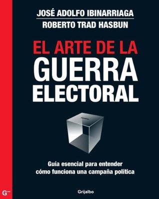El arte de la guerra electoral: Guía esencial para entender cómo funciona una campaña política