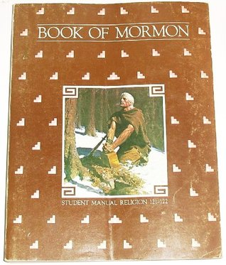 The Book of Mormon (Student Manual Religion 121-122)
