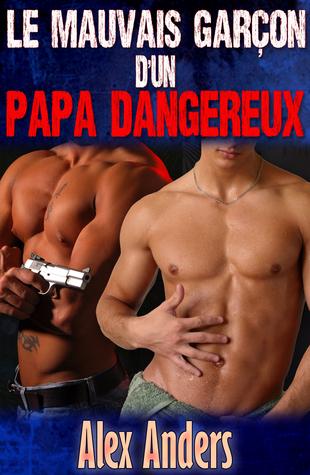 Le mauvais garçon d'un papa dangereux