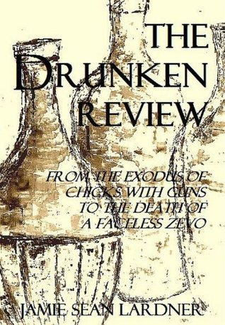 The Drunken Review: From the Exodus of Chicks With Guns to the Death of a Faceless Zevo