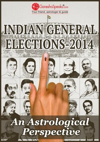 indian general elections 2014 an astrological perspective by the rh goodreads com