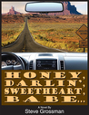 Honey, Darlin', Sweetheart, Babe...