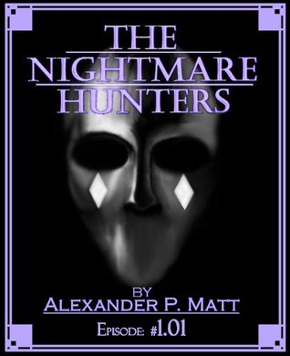 The Nightmare Hunters: Ep. 1.01 (The Witch's Book, pt 1)