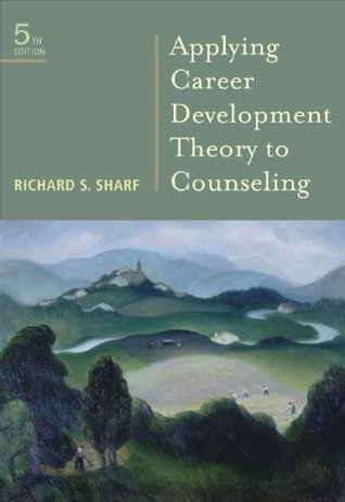 Student Manual for Sharf S Applying Career Development Theory to Counseling, 5th