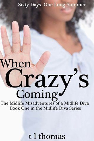when-crazy-s-coming-the-midlife-misadventures-of-a-midlife-diva