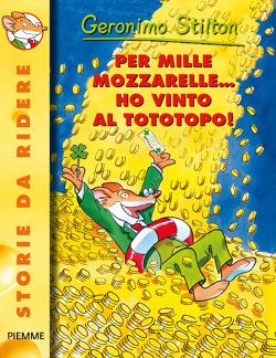 Per mille mozzarelle... ho vinto al Tototopo! (Geronimo Stilton, #22)