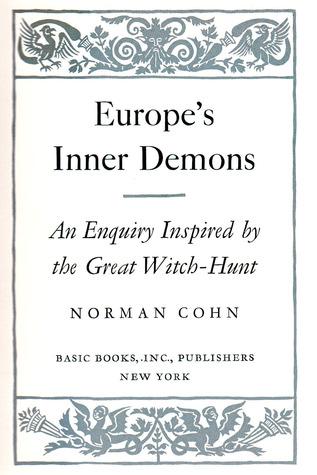 norman cohn europes inner demons thesis 2011-a 403 isbn yazar cilt no yayınevi yayın yılı sipariş no sıra no adet i̇hti̇yaç li̇stesi̇ yayın adı o11354951 yamamoto, akiko author 100 creators' pet.