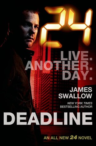 24: Deadline (24: Live Another Day #1)