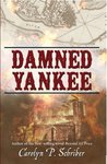 Damned Yankee: The Story of a Marriage (The Civil War in South Carolina's Low Country)