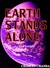 Earth Stands Alone: part one