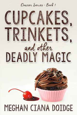 Download and Read online Cupcakes, Trinkets, and Other Deadly Magic (The Dowser #1) books