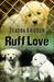 Ruff Love: True Tails of Rescue