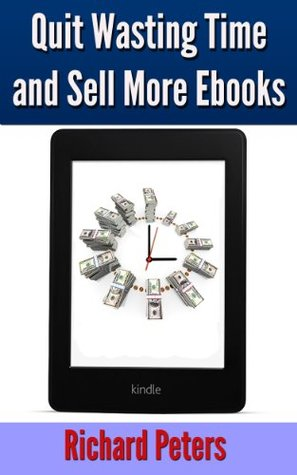 Quit Wasting Time and Sell More Ebooks