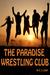 The Paradise Wrestling Club...