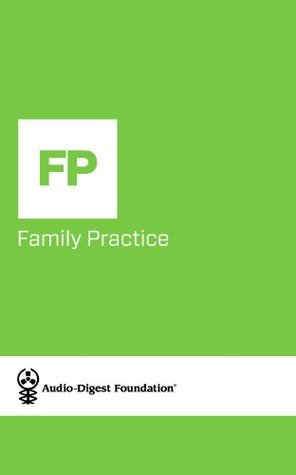 Family Practice: Alcohol and Drug Abuse: Modern Concepts in Diagnosis and Management (Audio-Digest Foundation Family Practice Continuing Medical Education